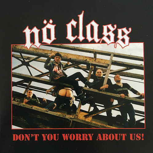 Nö Class - Don't You Worry About Us!