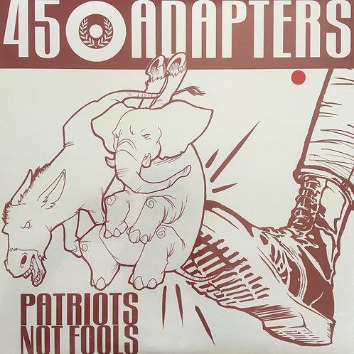 45 Adapters - Patriots Not Fools