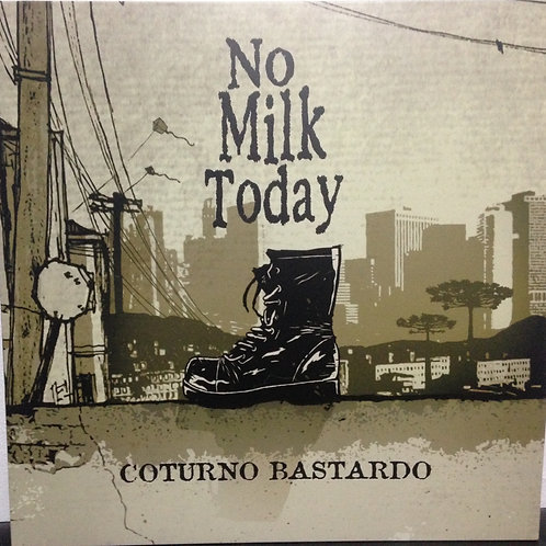 No Milk Today - Coturno Bastardo