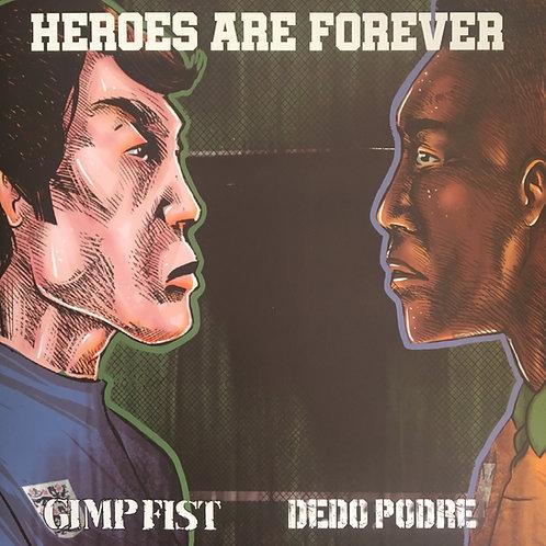 Heroes Are Forever - Gimp Fist/ Dedo Podre