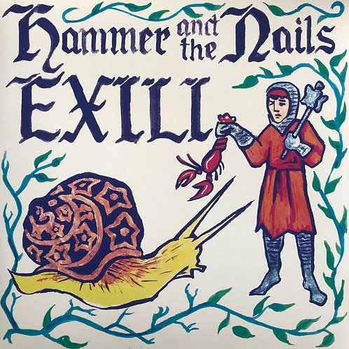 Hammer And The Nails / Exili