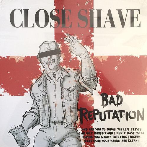 Close Shave - Bad Reputation
