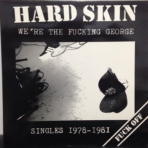 Hard Skin - We're The Fucking George