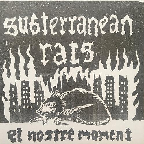 Subterranean Rats - El Nostre Moment