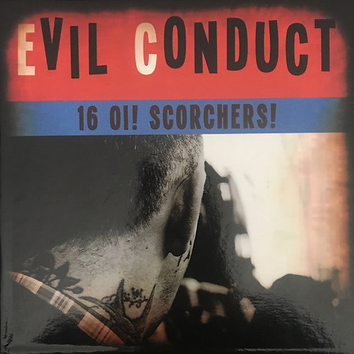 Evil Conduct - 16 Oi! Scorchers