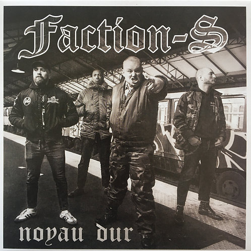 Faction-S- Noyau Dur