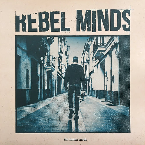 Rebel Minds - Sin Mirar Atrás