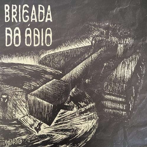 Brigada do Ódio - Discografia S/T