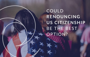 Renouncing US Citizenship, Taxes & Cost Benefits
