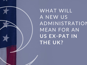 New US Administration impact on taxes for Expats in the UK
