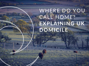 What it means to be domiciled for UK tax purposes