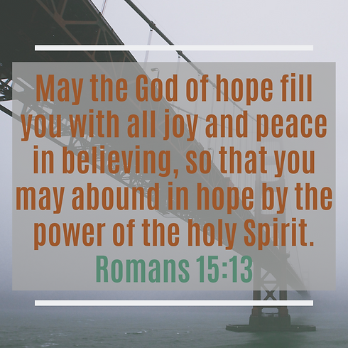 May the God of hope fill you with all jo