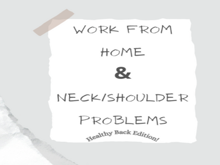 Is WFH causing you Neck & Shoulder Problems?