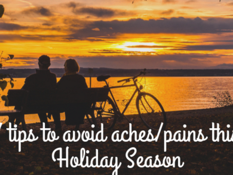 7 Tips to avoid Aches & Pains this Holiday Season