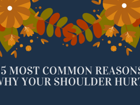 5 Most Common Reasons why your Shoulder Hurts