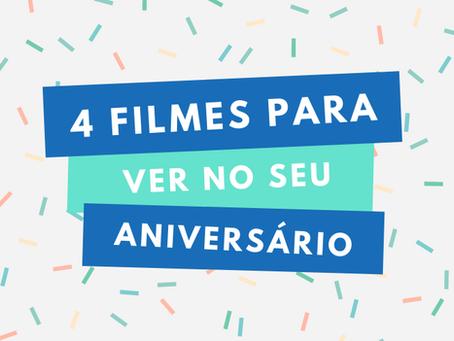 4 filmes para assistir no seu aniversário