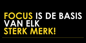 Focus is basis van een sterk merk