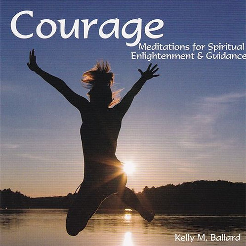 COURAGE: Meditations for Spiritual Enlightenment Guidance - MP3