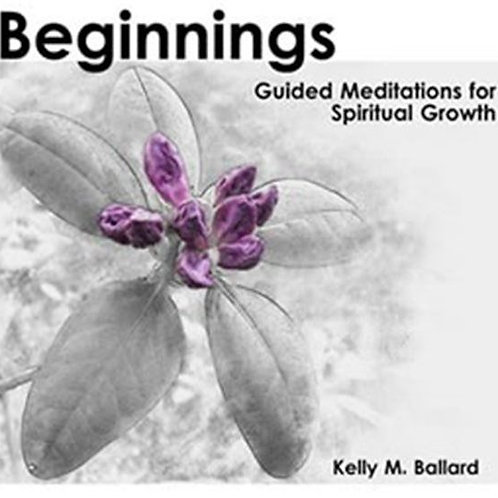 BEGINNINGS: Guided Meditation for Spiritual Growth - MP3