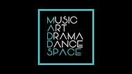 Copy of MUSIC ART DRAMA DANCE SPACE.png