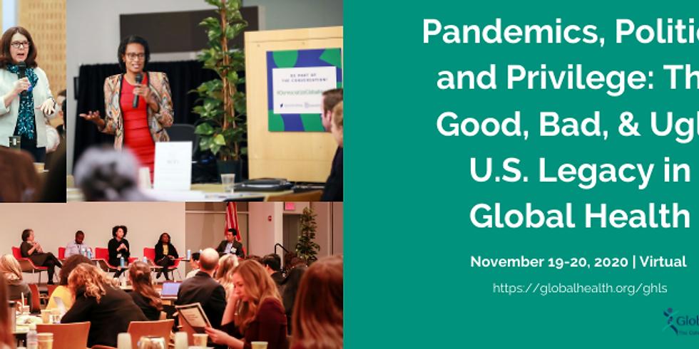 Pandemics, Politics, and Privilege: The Good, Bad, & Ugly U.S. Legacy in Global Health