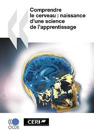 Comprendre le Cerveau : naissance d'uns science de l'apprentissage. Rapport OCDE 2007
