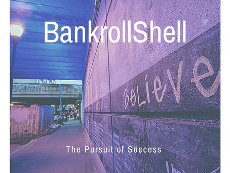 BankrollShell The Pursuit of Success