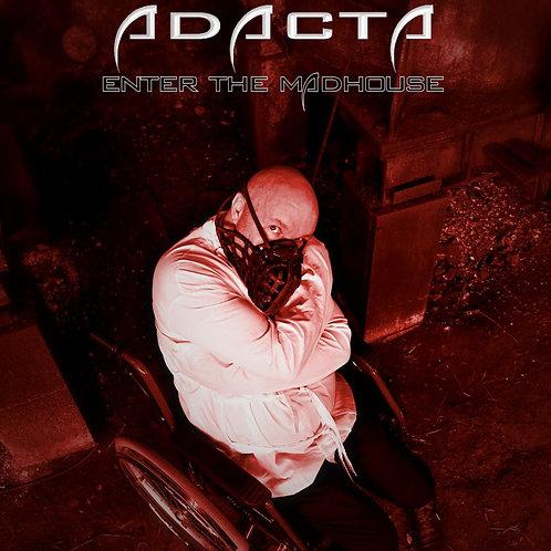 ADACTA - Enter the Madhouse