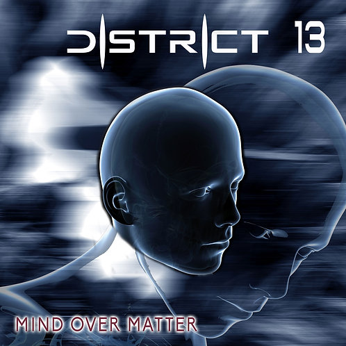 "District 13 - Album CD ""Mind over matter"""