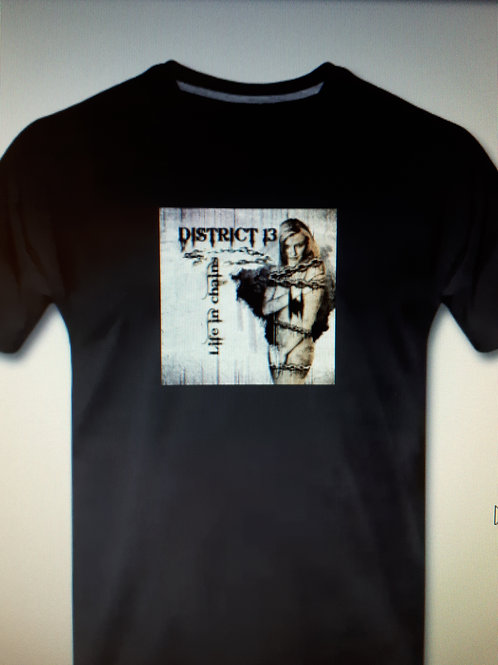 District 13 Album Life in Chains/ Fan Shirt