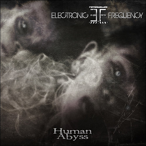 """Electronic Frequency Album """"Human Abyss"""""""