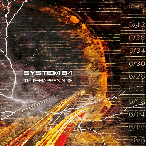 "System 84 new Album ""True Happenings"" ab 08.04.2017 im Handel."