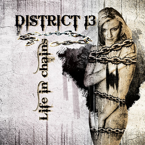 District 13 Album Life in Chains