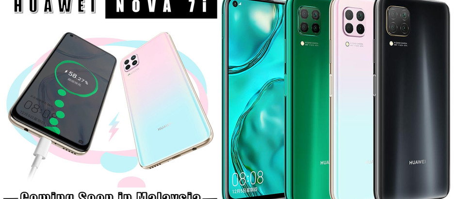 全新【HUAWEI NOVA 7i】即将在2月14日登陆大马!KIRIN 810处理器+48MP高清四摄+40W快充功能,有烧到你了吗?
