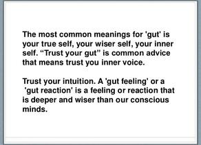 Your friend: Gut Instinct