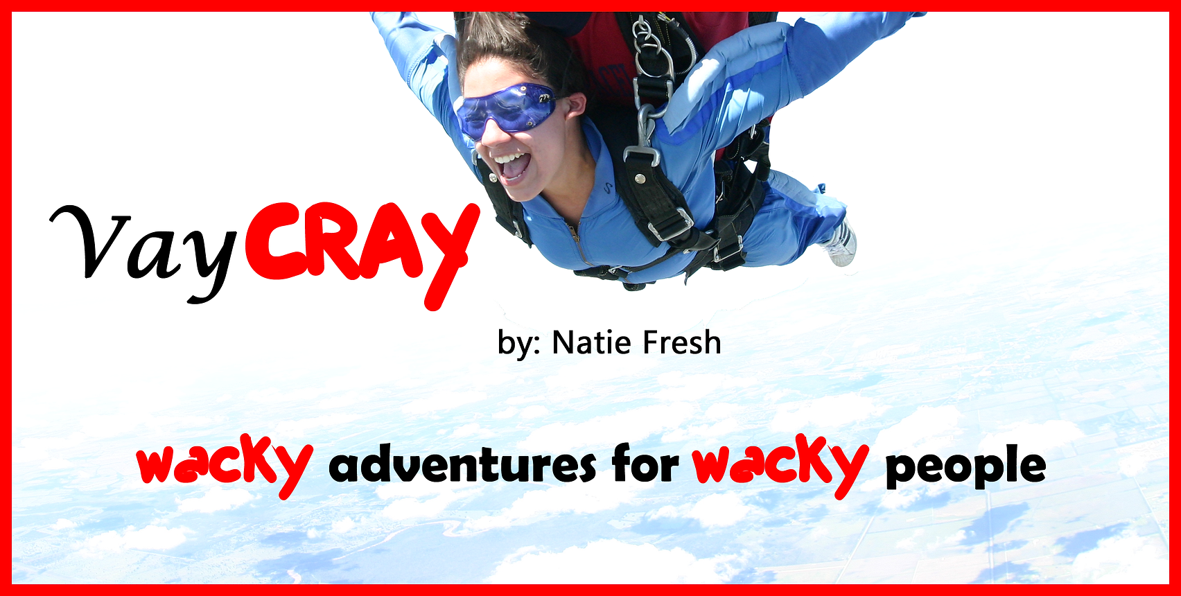 VayCray, a travel blog by Natie Fresh