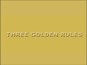 Three Golden Rules