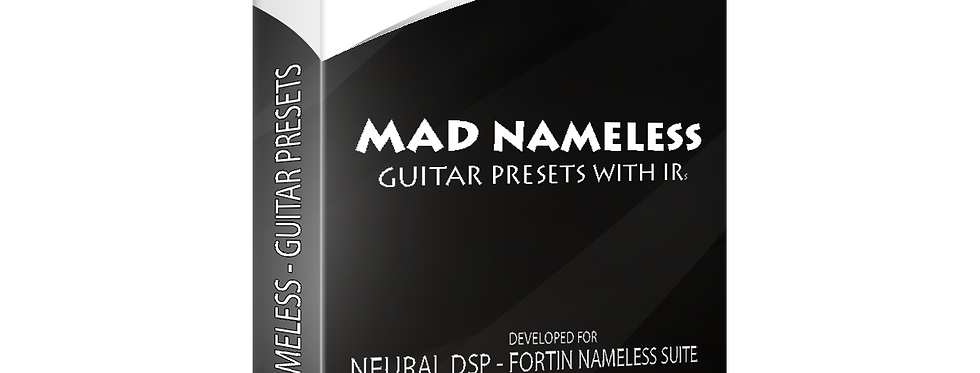 MAD Nameless -  Guitar presets with IRs | Neural DSP Fortin Nameless Suite