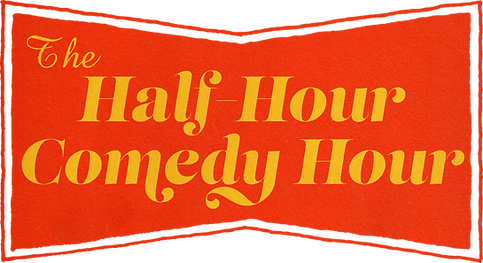 Trapezoid red logo with the title 'the half hour comedy hour' written in serif text