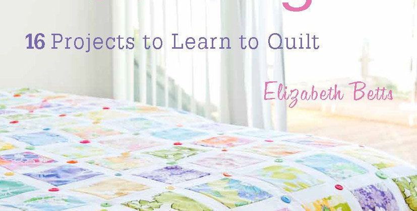Beginner's Guide to Quilting - Elizabeth Betts