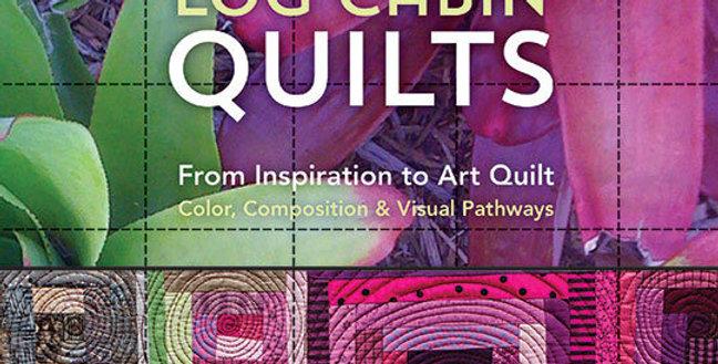 Artful Log Cabin Quilts - Katie Pasquini Masopust