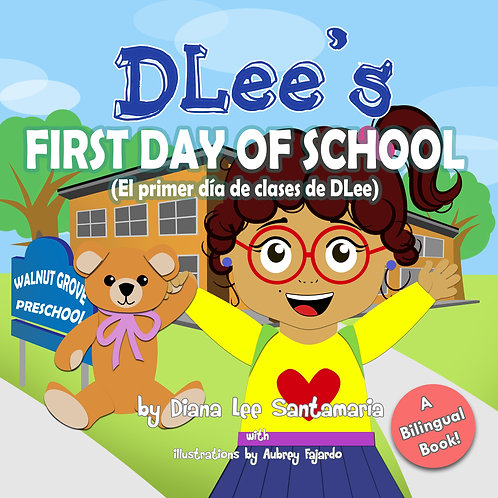 DLee's  First Day of School- Bilingual Version