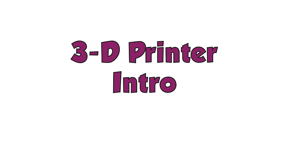 3-D Printer Intro
