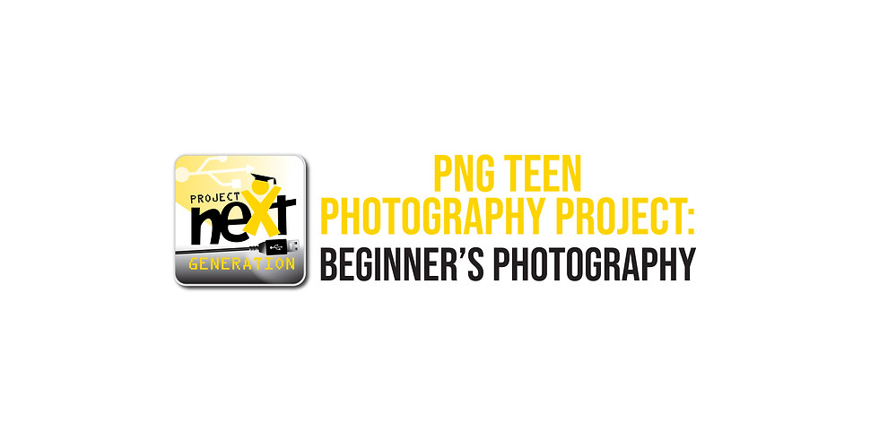 PNG Teen Photography Project: Beginner's Photography