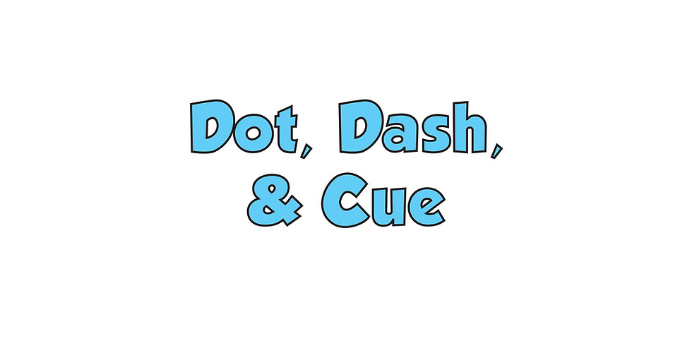 Dot, Dash & Cue