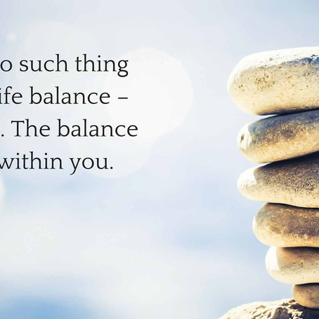 Are Work and Life Really That Separate? What Does Work/Life Balance Really Mean?