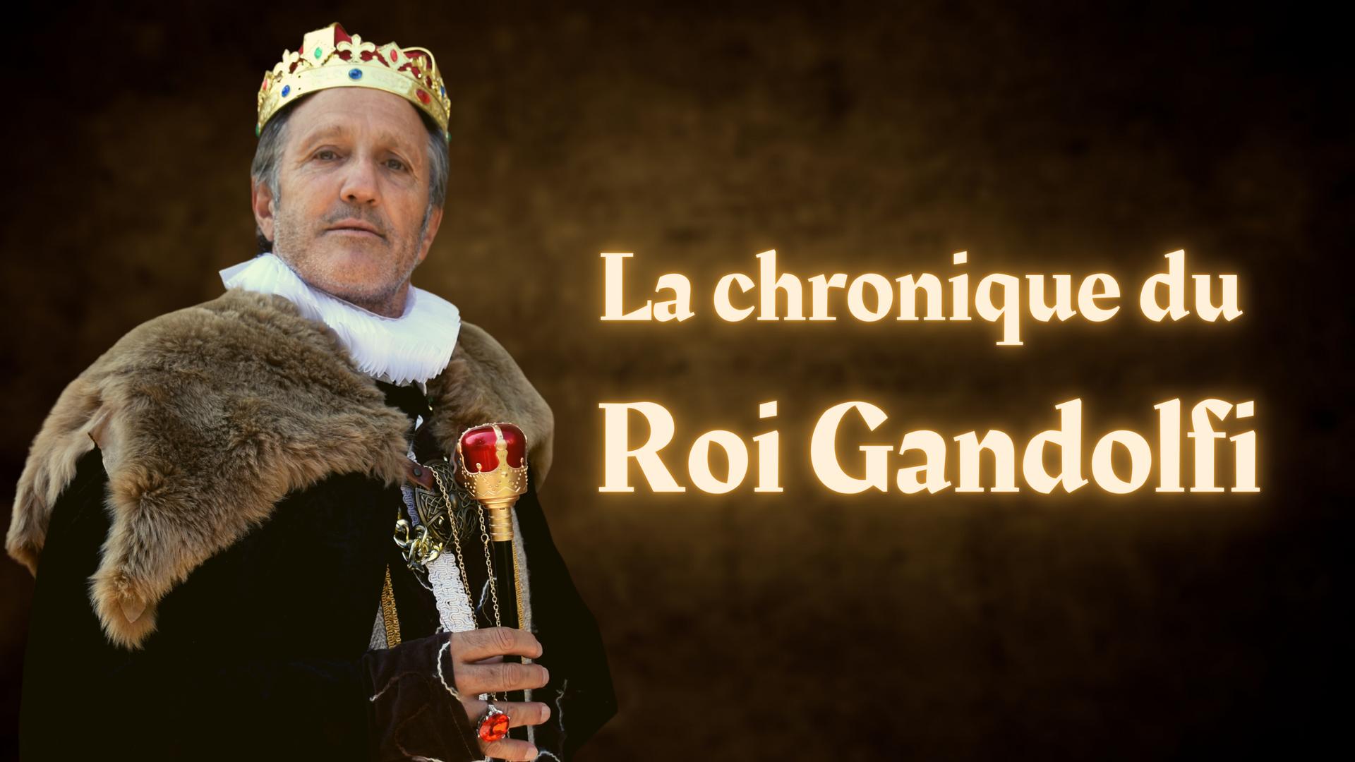 LA CHRONIQUE DU ROI GANDOLFI