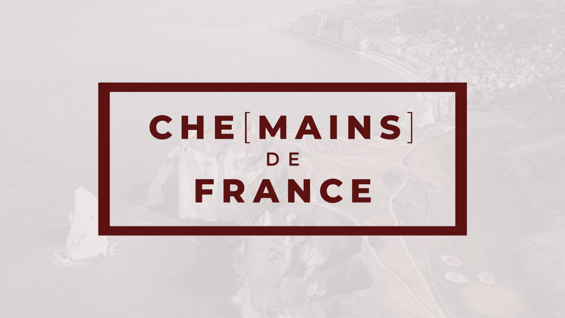 CHE'MAIN DE FRANCE