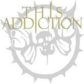 THIS ADDICTION