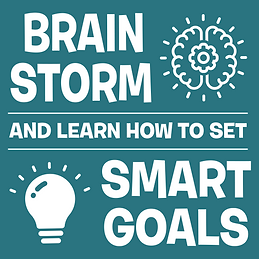 Brainstorm and learn how to set smart goals